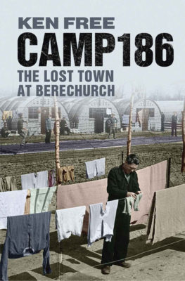 Cover to Ken Free's book Camp 186 The Lost Town at Berechurch